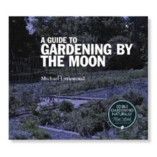 A GUIDE TO GARDENING BY THE MOON Michael Littlewood BKMG