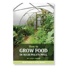 HOW TO GROW FOOD IN YOUR POLYTUNNEL BKHG