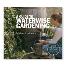 A GUIDE TO WATERWISE GARDENING Michael Littlewood BKWG